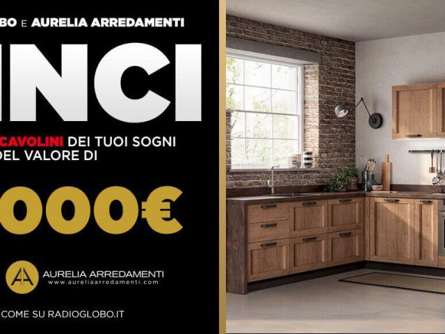 Aurelia Arredamenti e radio globo vinci una cucina da 10.000€